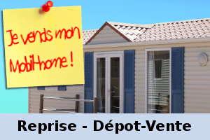 Reprise - Dépot-vente de votre Mobil-home